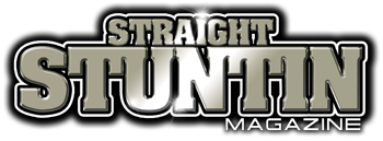 Straight Stuntin Magazine -